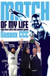 Sussex CCC Match of My Life: Sussex Legends Relive Their Favourite Games - Bruce Talbot