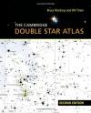 The Cambridge Double Star Atlas - Bruce MacEvoy, Wil Tirion