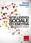 Intelligenza sociale ed emotiva. Nell'educazione e nel lavoro. - Daniel Goleman