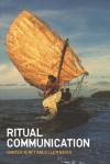 Ritual Communication - Gunter Senft, Ellen B. Basso
