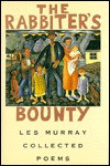 The Rabbiter's Bounty: Collected Poems - Les Murray