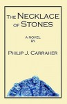The Necklace of Stones - Philip J. Carraher
