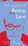 The Legacy of Primo Levi - Stanislao G. Pugliese