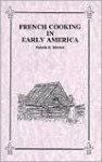 French Cooking in Early America - Patricia B. Mitchell