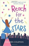 Reach for the Stars: A feel good, laugh out loud romantic comedy - Colleen Coleman