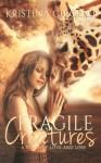 Fragile Creatures - Kristina Circelli