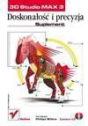 3D Studio MAX 3. Doskonałość i precyzja. Suplement - Laura Ackley, Phil Miller, Et. Al.