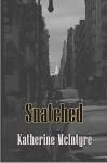 Snatched - Katherine McIntyre