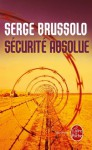 Sécurité absolue (Policier / Thriller) (French Edition) - Serge Brussolo