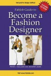 Fab Job Guide To Become A Fashion Designer (Fab Job Guides) (Fab Job Guides) - Peter J. Gallanis, Jennifer James