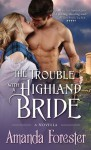 The Trouble with a Highland Bride - Amanda Forester