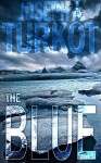 The Blue (A Post-Apocalyptic Story) - Joseph A. Turkot