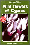 Wild Flowers of Cyprus (Nature of Cyprus) - George Sfikas
