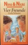 Vier Freunde (Nina und Nicki, #4) - Gaby Schuster