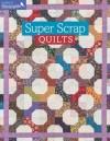 Super Scrap Quilts - Martingale