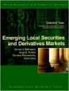 Emerging Local Securities And Derivatives Market (World Economic And Financial Surveys) - Donald J. Mathieson