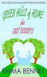 THE GREEN HILLS OF HOME plus JUST DESSERTS two delicious summer romance reads - EMMA BENNET