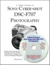 A Short Course in Sony Cyber-shot DSC-F707 Photography (Book & CD-ROM) - Dennis Curtin