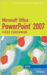 Microsoft Office PowerPoint 2007: Illustrated Brief Video Companion - David W. Beskeen