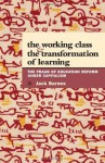 Working Class and the Transformation of Learning: The Fraud of Education Reform Under Capitalism - Jack Barnes