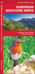 European Backyard Birds: A Folding Pocket Guide to Familiar Species - James Kavanagh