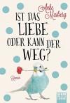 Ist das Liebe oder kann der weg?: Roman (Allgemeine Reihe. Bastei Lübbe Taschenbücher) - Anke Maiberg