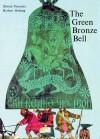 The Green Bronze Bell - Herbert Holzing, Otfried Preußler