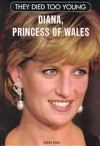 They Died Too Young: Diana, Princess of Wales - Veda Boyd Jones