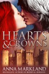 Hearts and Crowns - Anna Markland