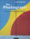 The Photograph: Composition and Color Design - Harald Mante