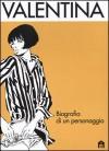 Valentina : biografia di un personaggio - Guido Crepax, Luisa Crepax, Antonio Crepax
