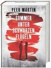 Sommer unter schwarzen Flügeln - Peer Martin, Büro Süd GmbH
