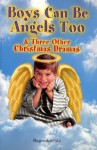 Boys Can Be Angels Too Christmas Drama - Peg Augustine