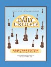 The Daily Ukulele - Leap Year Edition: 366 More Songs for Better Living (Jumpin' Jim's Ukulele Songbooks) - Jim Beloff, Liz Beloff