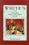 White's: The First Three Hundred Years - Anthony Lejeune