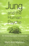 Jung and the Human Psyche: An Understandable Introduction - Mary Ann Mattoon