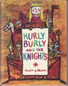 Hurly Burly and the Knights - Milton Rugoff