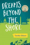 Dreams Beyond the Shore - Tamika Gibson