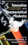 Innovation and the Pharmaceutical Industry: Critical Reflections on the Virtues of Profit - H. Tristram Engelhardt Jr.