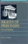 Rights of Prisoners - Michael B. Mushlin, James J. Gobert