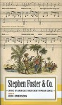 Stephen Foster & Co.: Lyrics of the First Great AmericanSongwriters - Stephen Foster, Ken Emerson