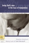 Being God's Man in the Face of Temptation - Stephen Arterburn, Kenny Luck, Todd Wendorff