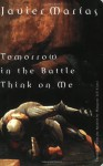 Tomorrow in the Battle Think on Me - Javier Marías, Margaret Jull Costa