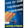 One of Our Thursdays Is Missing: A Thursday Next Novel - Jasper Fforde
