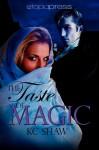 The Taste of Magic - K.C. Shaw
