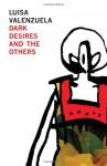 Dark Desires and the Others - Luisa Valenzuela, Susan E. Clark