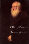 Old Masters: A Comedy - Thomas Bernhard