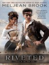 Riveted - Meljean Brook, Alison Larkin