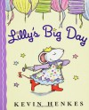 Lilly's Big Day (Audio) - Kevin Henkes
