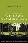 Miracle Fair: Selected Poems - Wisława Szymborska, Joanna Trzeciak, Czesław Miłosz